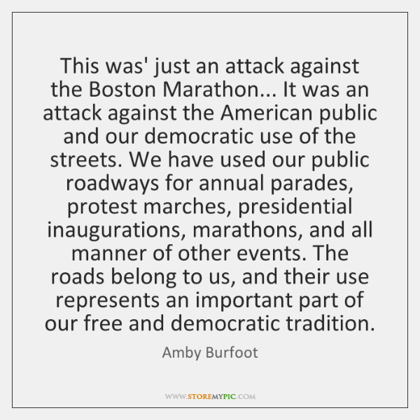 This was' just an attack against the Boston Marathon... It was an ...