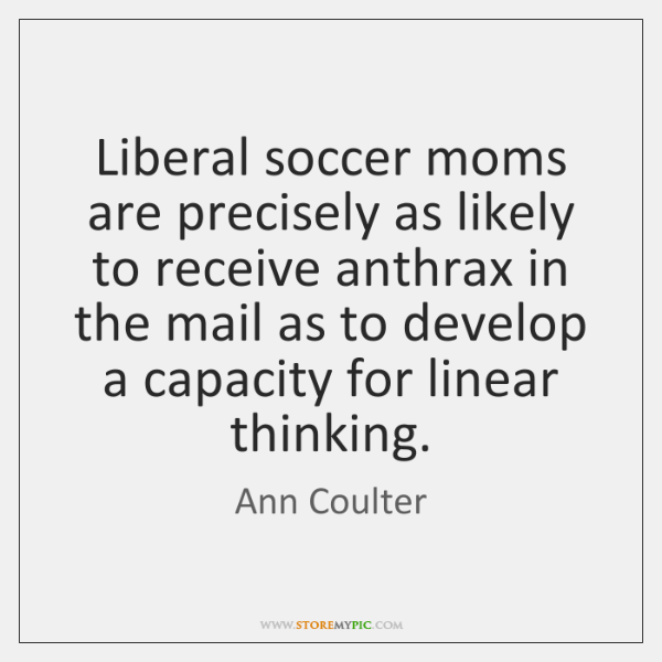 Liberal soccer moms are precisely as likely to receive anthrax in the ...