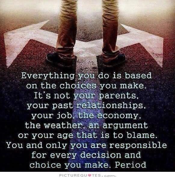 Everything you do is basedc on the choices you make its not your parents