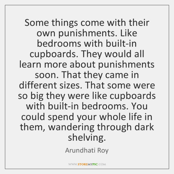 Some things come with their own punishments. Like bedrooms with built-in cupboards. ...