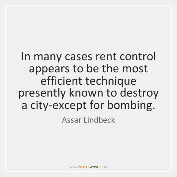 In many cases rent control appears to be the most efficient technique ...