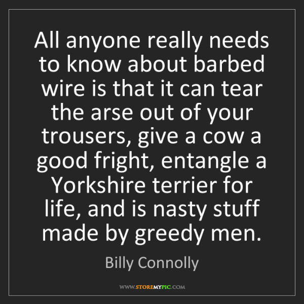 Billy Connolly: All anyone really needs to know about barbed wire is...