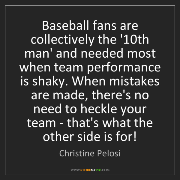 Christine Pelosi: Baseball fans are collectively the '10th man' and needed...