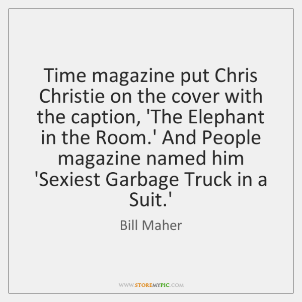 Time magazine put Chris Christie on the cover with the caption, 'The ...