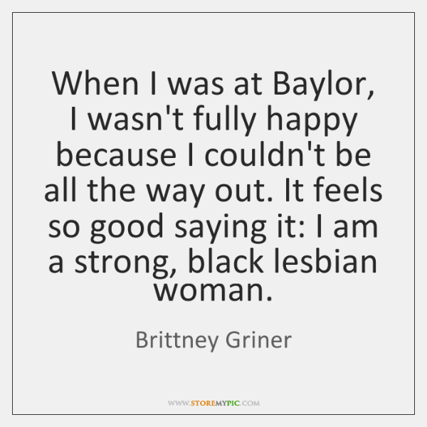 When I was at Baylor, I wasn't fully happy because I couldn't ...