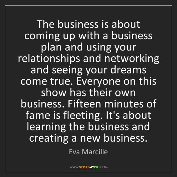 Eva Marcille: The business is about coming up with a business plan...
