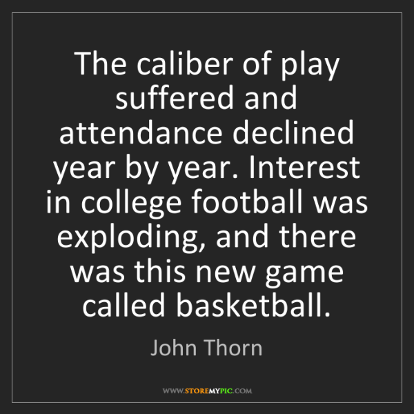 John Thorn: The caliber of play suffered and attendance declined...