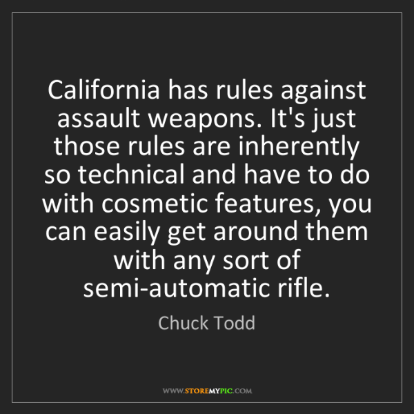 Chuck Todd: California has rules against assault weapons. It's just...