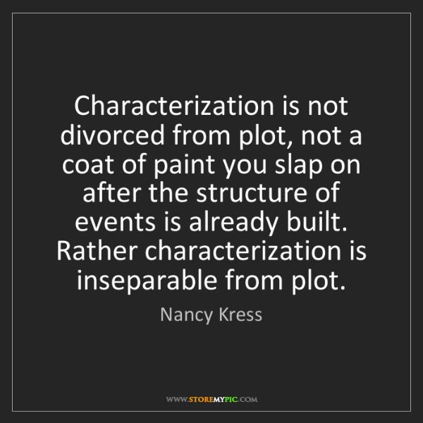 Nancy Kress: Characterization is not divorced from plot, not a coat...
