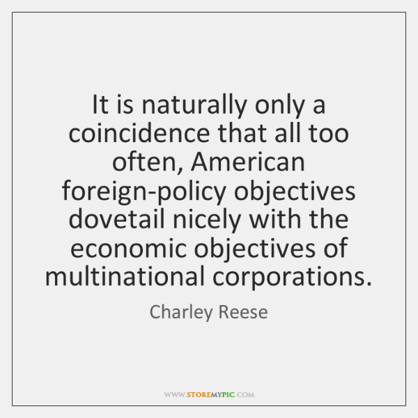 It is naturally only a coincidence that all too often, American foreign-policy ...