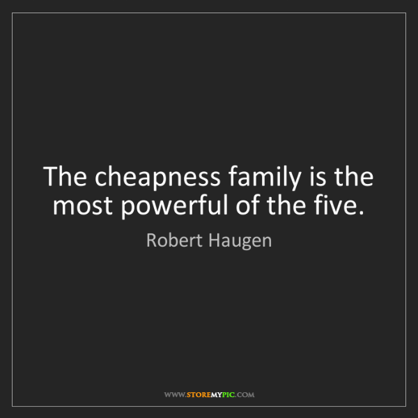 Robert Haugen: The cheapness family is the most powerful of the five.