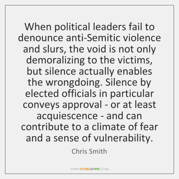 When political leaders fail to denounce anti-Semitic violence and slurs, the void ...