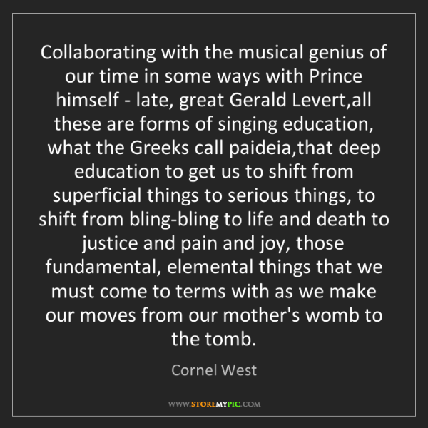 Cornel West: Collaborating with the musical genius of our time in...