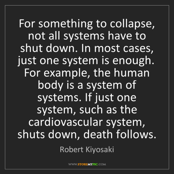Robert Kiyosaki: For something to collapse, not all systems have to shut...
