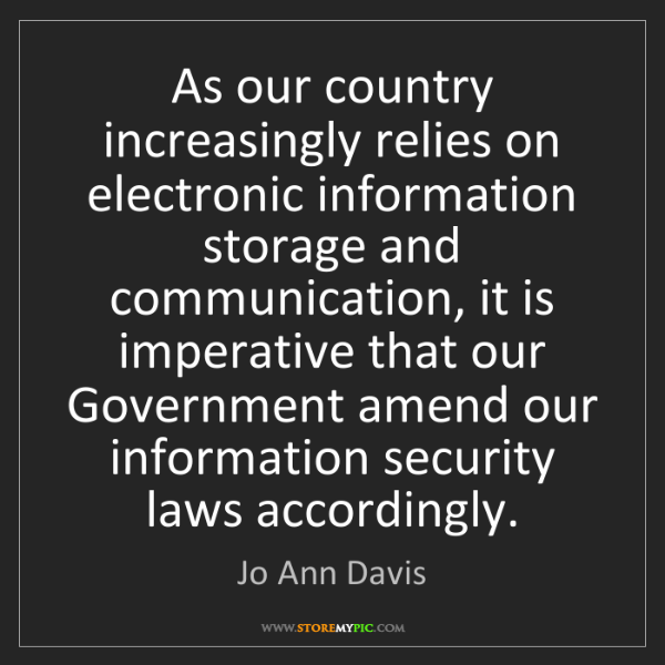 Jo Ann Davis: As our country increasingly relies on electronic information...