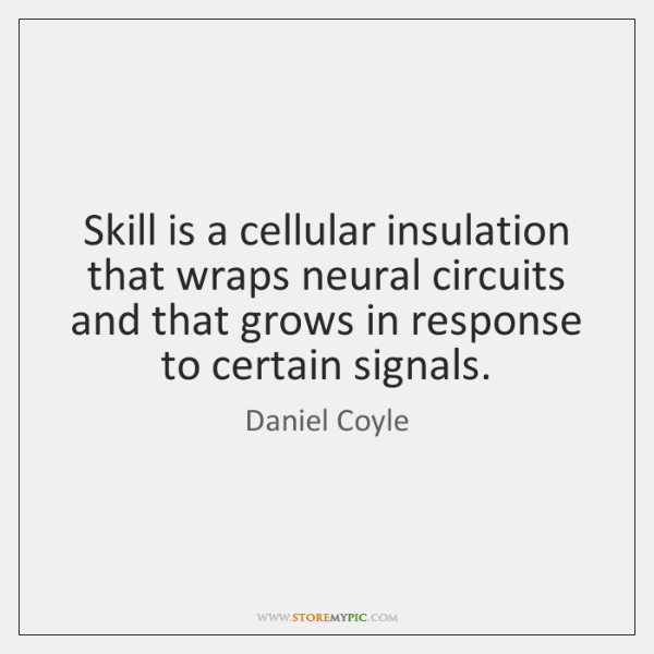 Skill is a cellular insulation that wraps neural circuits and that grows ...