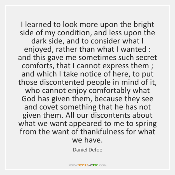 I learned to look more upon the bright side of my condition, ...