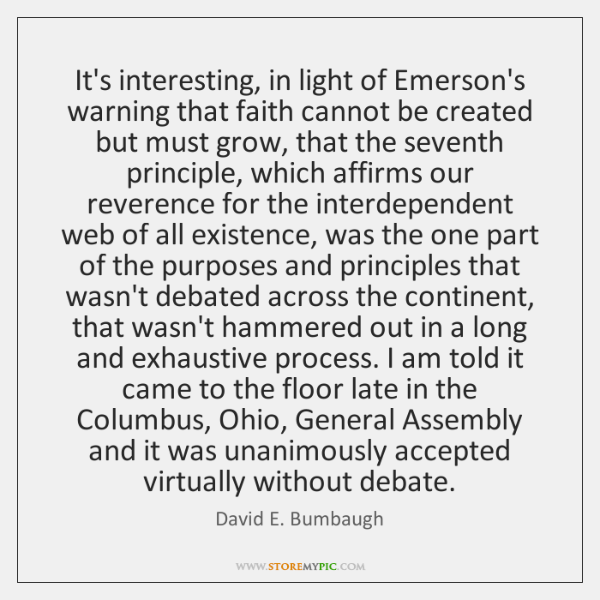 It's interesting, in light of Emerson's warning that faith cannot be created ...