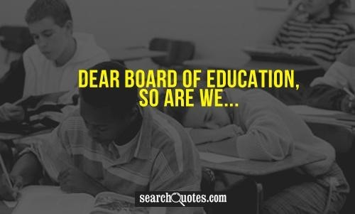 Dear board of education so are we