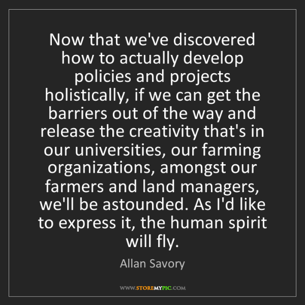 Allan Savory: Now that we've discovered how to actually develop policies...