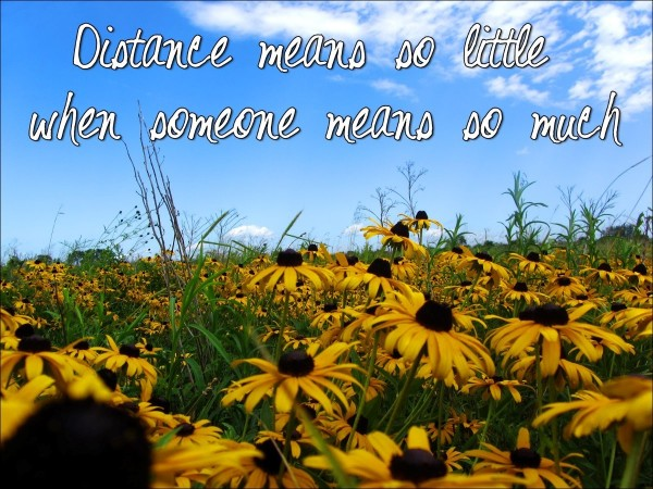 Distance means so little when someone means so much 002 001