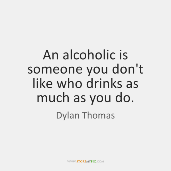 dating someone who drinks when you dont No matter what anyone says, people don't drink because of someone else's  behavior so if you live with someone who has a drinking problem, don't blame.