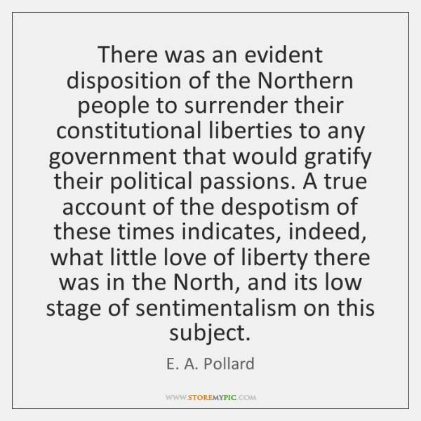 There was an evident disposition of the Northern people to surrender their ...