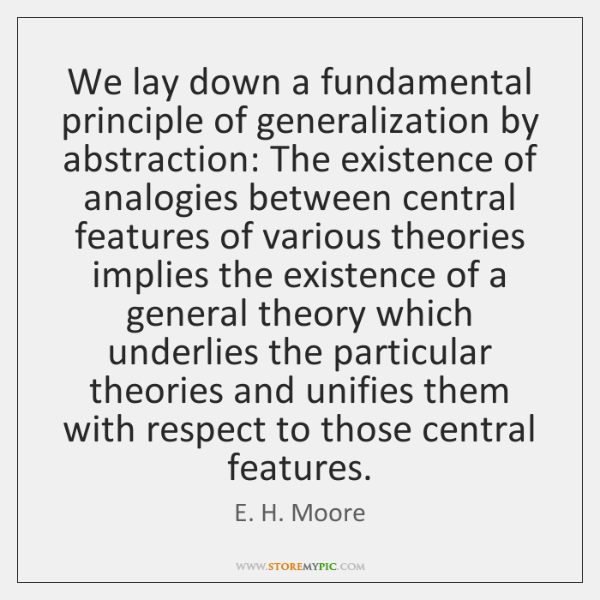 We lay down a fundamental principle of generalization by abstraction: The existence ...