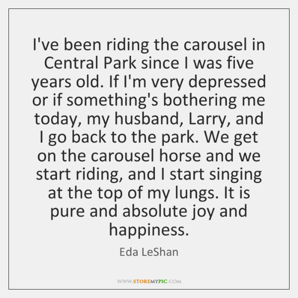 I've been riding the carousel in Central Park since I was five ...