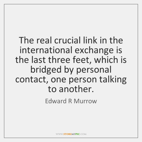 The real crucial link in the international exchange is the last three ...