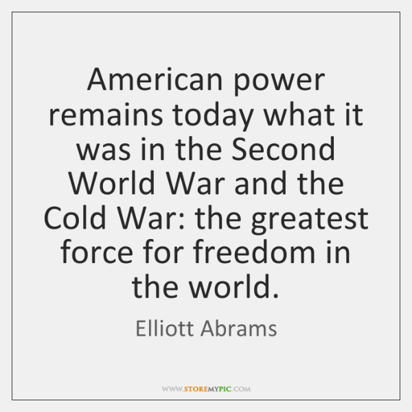 American power remains today what it was in the Second World War ...
