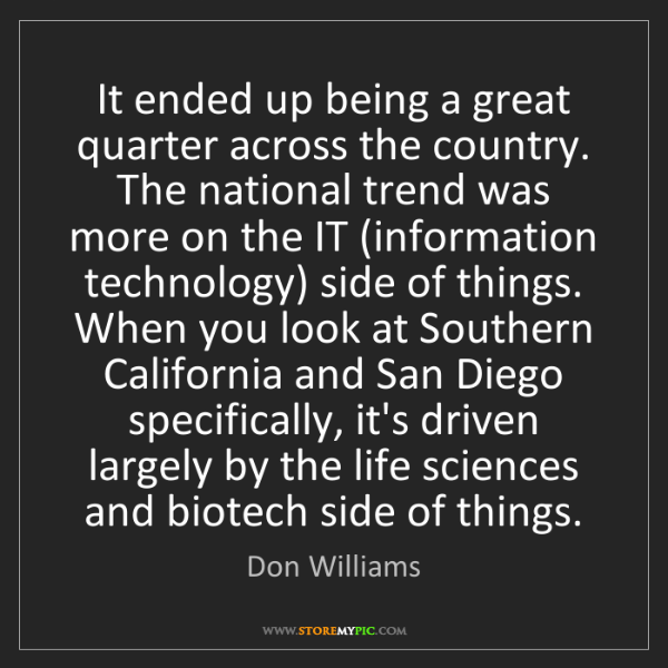 Don Williams: It ended up being a great quarter across the country....