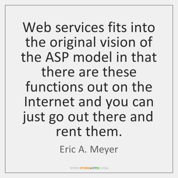 Web services fits into the original vision of the ASP model in ...