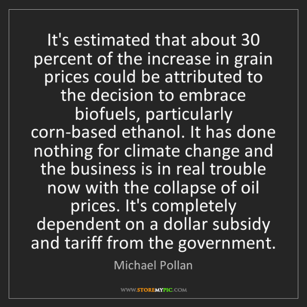 Michael Pollan: It's estimated that about 30 percent of the increase...