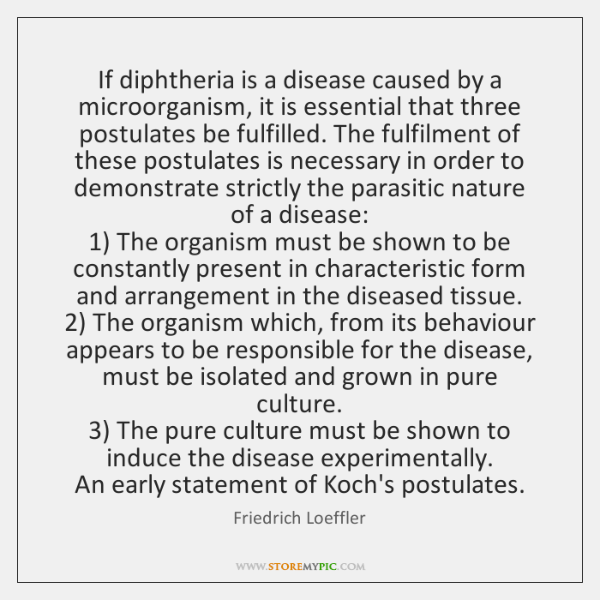 If diphtheria is a disease caused by a microorganism, it is essential ...