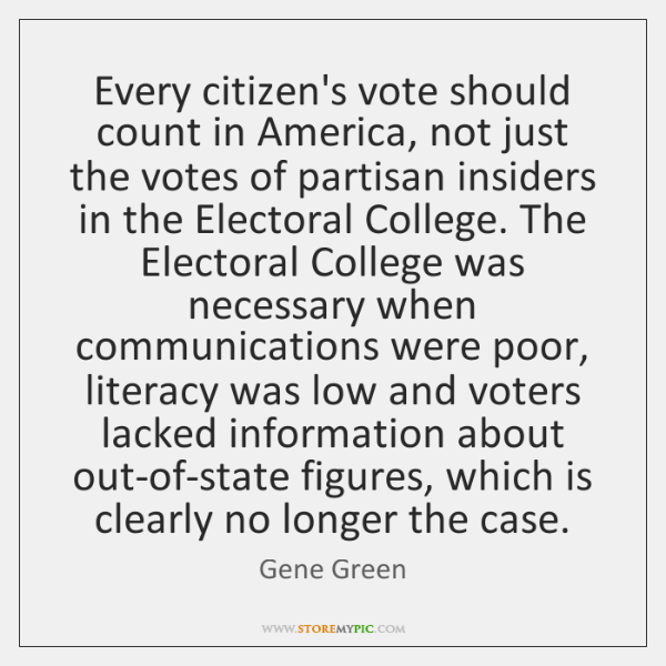 Every citizen's vote should count in America, not just the votes of ...