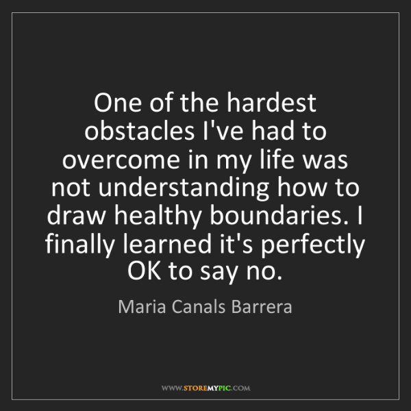Maria Canals Barrera: One of the hardest obstacles I've had to overcome in...