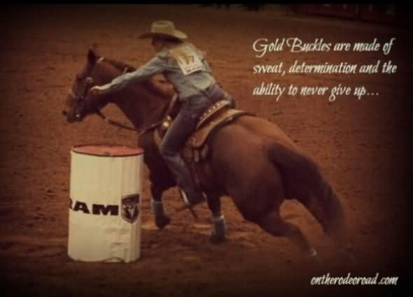 Gold buckles are made of sweat determination and the ability to never give up