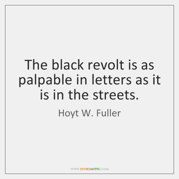 The black revolt is as palpable in letters as it is in ...