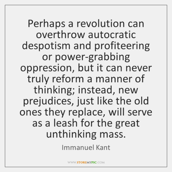 Perhaps a revolution can overthrow autocratic despotism and profiteering or power-grabbing oppressio