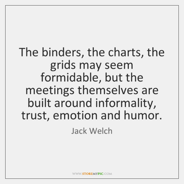 The binders, the charts, the grids may seem formidable, but the meetings ...