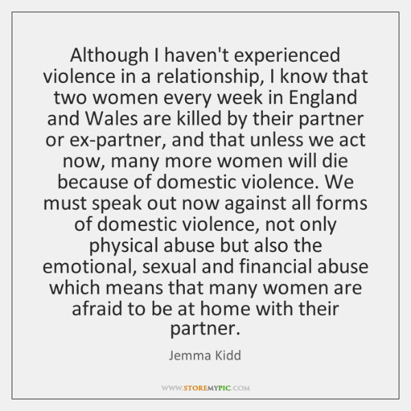 Although I haven't experienced violence in a relationship, I know that two ...