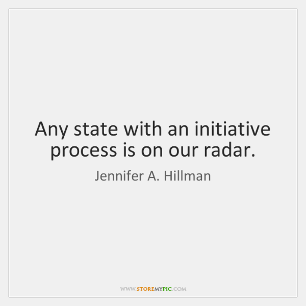 Any state with an initiative process is on our radar.