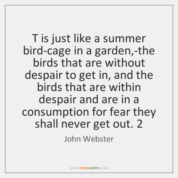 T is just like a summer bird-cage in a garden,-the birds ...
