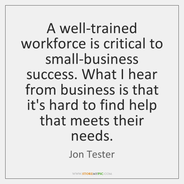 A well-trained workforce is critical to small-business success. What I hear from ...