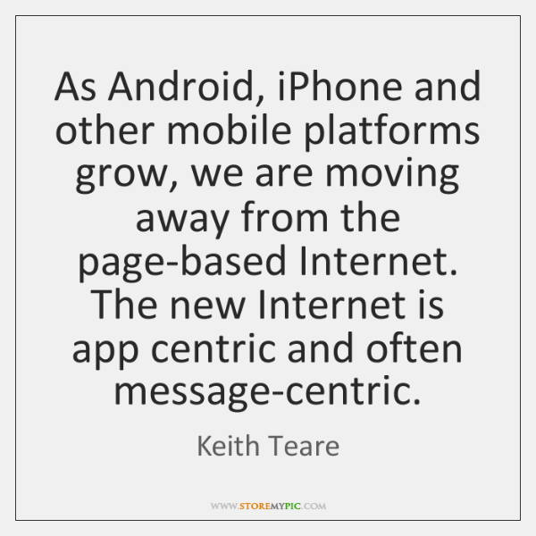 As Android, iPhone and other mobile platforms grow, we are moving away ...