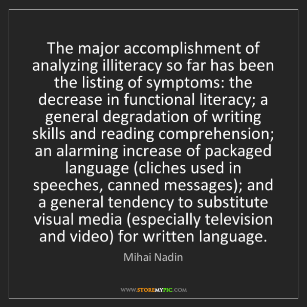 Mihai Nadin: The major accomplishment of analyzing illiteracy so far...