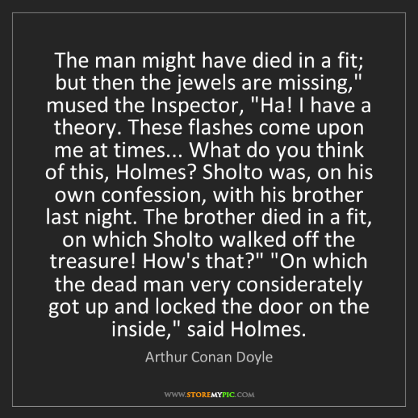 Arthur Conan Doyle: The man might have died in a fit; but then the jewels...
