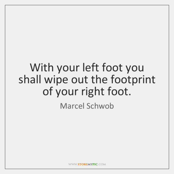 With your left foot you shall wipe out the footprint of your ...