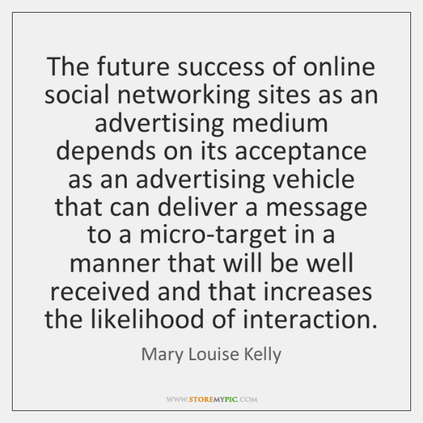 The future success of online social networking sites as an advertising medium ...